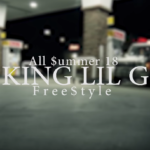 "King Lil G ""Free$tyle"" all Summer18 Music Video"